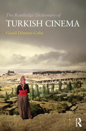 The Routledge Dictionary of Turkish Cinema: 1st Edition (Paperback) book cover