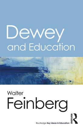 Dewey and Education: 1st Edition (e-Book) book cover