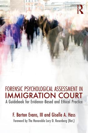Forensic Psychological Assessment in Immigration Court: A Guidebook for Evidence-Based and Ethical Practice book cover