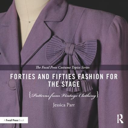 Forties and Fifties Fashion for the Stage: Patterns from Vintage Clothing book cover