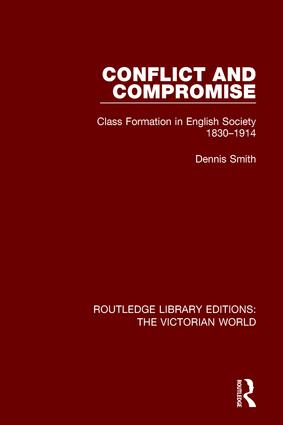 Conflict and Compromise: Class Formation in English Society 1830-1914 book cover