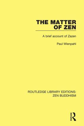 The Matter of Zen: A Brief Account of Zazen, 1st Edition (Paperback) book cover