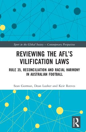Reviewing the AFL's Vilification Laws: Rule 35, Reconciliation and Racial Harmony in Australian Football, 1st Edition (Hardback) book cover