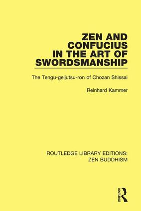 Zen and Confucius in the Art of Swordsmanship: The 'Tengu-geijutsu-ron' of Chozan Shissai book cover