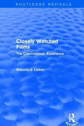 Closely Watched Films (Routledge Revivals): The Czechoslovak Experience book cover