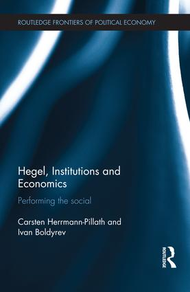Hegel, Institutions and Economics: Performing the Social, 1st Edition (Paperback) book cover