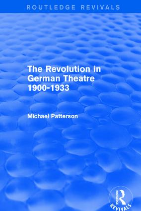 The Revolution in German Theatre 1900-1933 (Routledge Revivals) book cover
