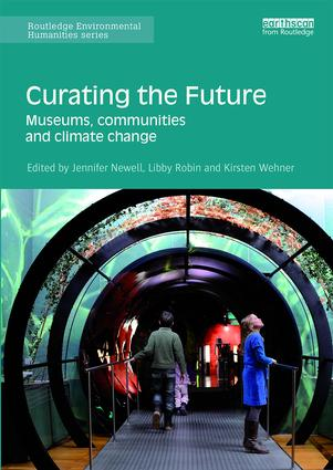 Curating the Future: Museums, Communities and Climate Change book cover