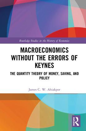 Macroeconomics without the Errors of Keynes: The Quantity Theory of Money, Saving, and Policy, 1st Edition (Hardback) book cover