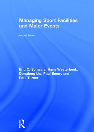 Managing Sport Facilities and Major Events: Second Edition book cover