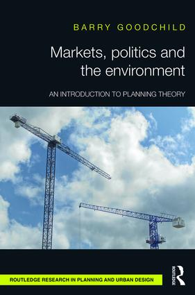 Markets, Politics and the Environment: An Introduction to Planning Theory book cover