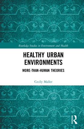 Healthy Urban Environments: More-than-Human Theories book cover