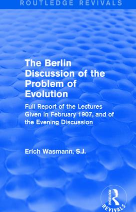 The Berlin Discussion of the Problem of Evolution: Full Report of the Lectures Given in February 1907, and of the Evening Discussion, 1st Edition (Hardback) book cover