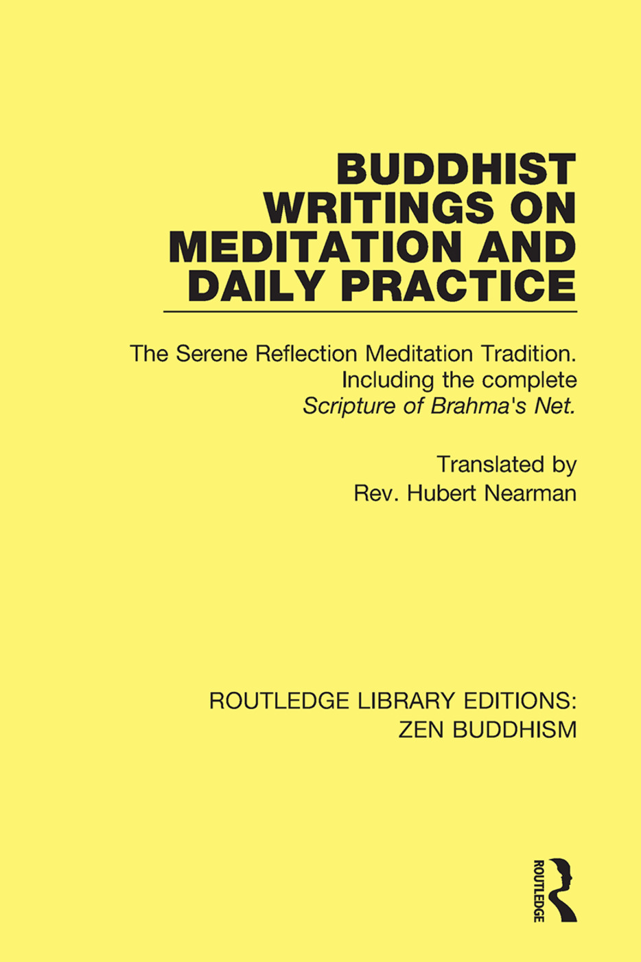 Buddhist Writings on Meditation and Daily Practice: The Serene Reflection Tradition. Including the complete Scripture of Brahma's Net book cover