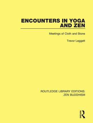 Encounters in Yoga and Zen: Meetings of Cloth and Stone, 1st Edition (Hardback) book cover
