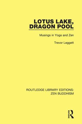 Lotus Lake Dragon Pool: Musings in Yoga and Zen, 1st Edition (Hardback) book cover