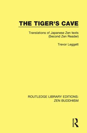 The Tiger's Cave: Translations of Japanese Zen Texts (Second Zen Reader), 1st Edition (Hardback) book cover