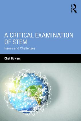 A Critical Examination of STEM: Issues and Challenges book cover