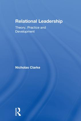 Relational Leadership: Theory, Practice and Development, 1st Edition (Hardback) book cover