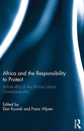 Africa and the Responsibility to Protect: Article 4(h) of the African Union Constitutive Act, 1st Edition (Paperback) book cover