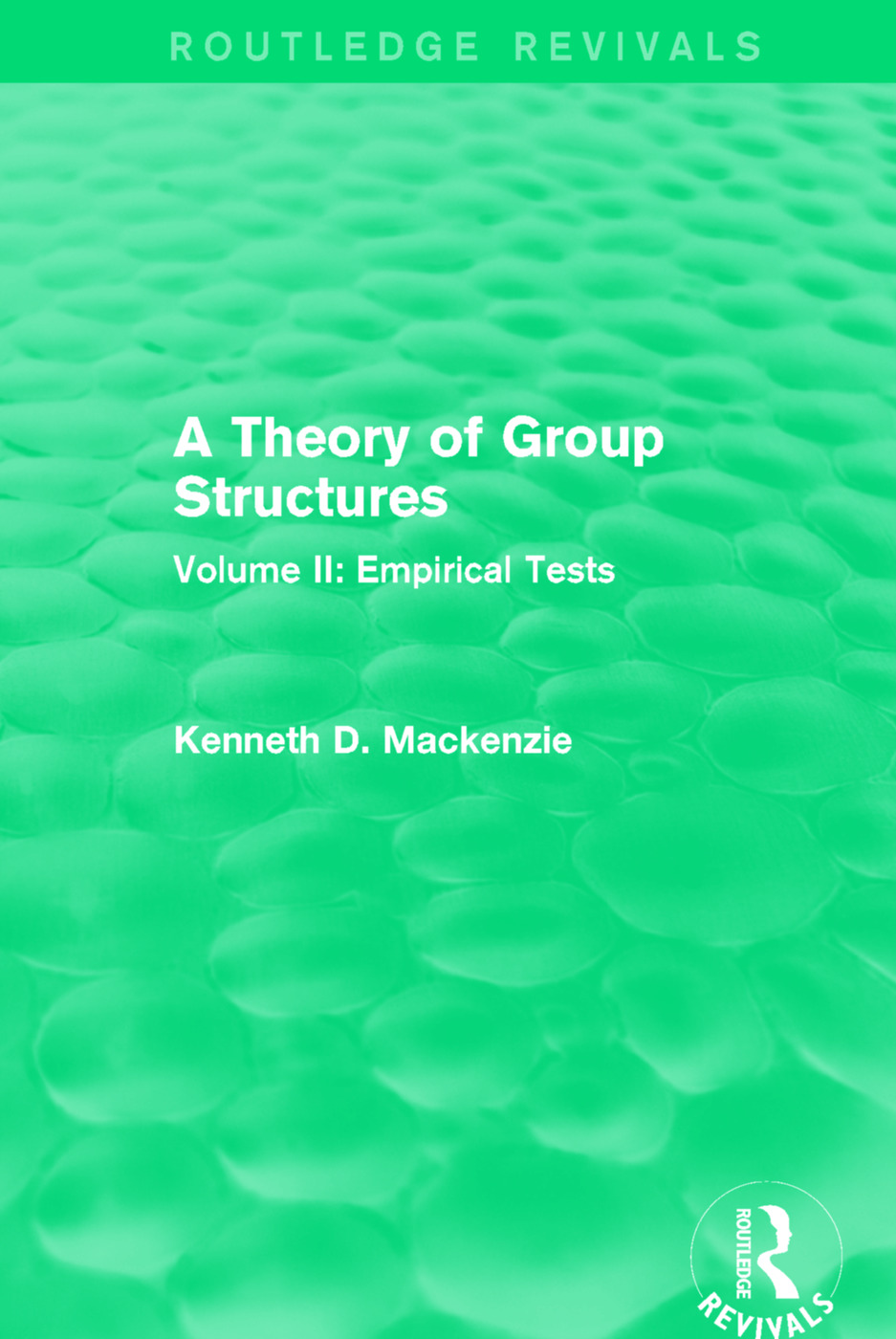 A Theory of Group Structures: Volume II: Empirical Tests, 1st Edition (Paperback) book cover