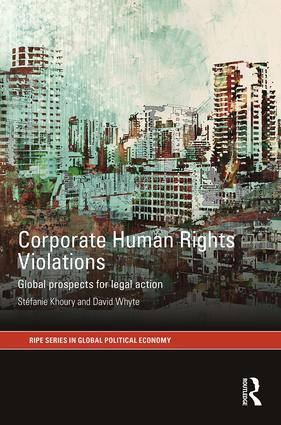 Corporate Human Rights Violations: Global Prospects for Legal Action (Hardback) book cover