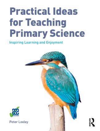 Practical Ideas for Teaching Primary Science: Inspiring Learning and Enjoyment book cover