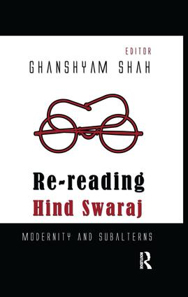 Re-reading Hind Swaraj: Modernity and Subalterns, 1st Edition (Paperback) book cover