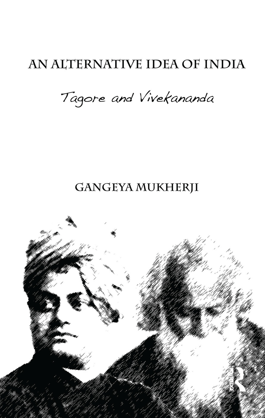 An Alternative Idea of India: Tagore and Vivekananda, 1st Edition (Paperback) book cover