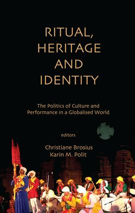 Ritual, Heritage and Identity: The Politics of Culture and Performance in a Globalised World book cover