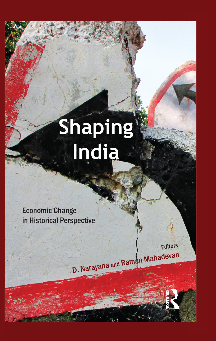 Shaping India: Economic Change in Historical Perspective, 1st Edition (Paperback) book cover
