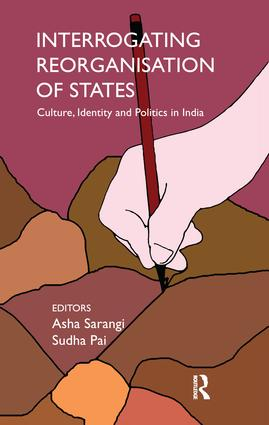 Interrogating Reorganisation of States: Culture, Identity and Politics in India, 1st Edition (Paperback) book cover