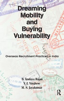 Dreaming Mobility and Buying Vulnerability: Overseas Recruitment Practices in India, 1st Edition (e-Book) book cover