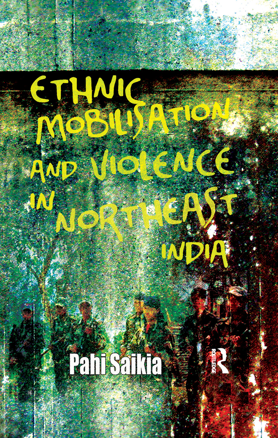 Ethnic Mobilisation and Violence in Northeast India: 1st Edition (Paperback) book cover