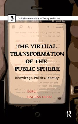 The Virtual Transformation of the Public Sphere: Knowledge, Politics, Identity book cover