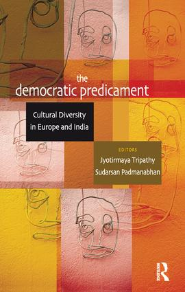 The Democratic Predicament: Cultural Diversity in Europe and India, 1st Edition (Paperback) book cover