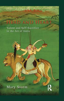 Head and Heart: Valour and Self-Sacrifice in the Art of India, 1st Edition (Paperback) book cover