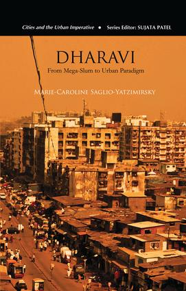 Dharavi: From Mega-Slum to Urban Paradigm, 1st Edition (Paperback) book cover