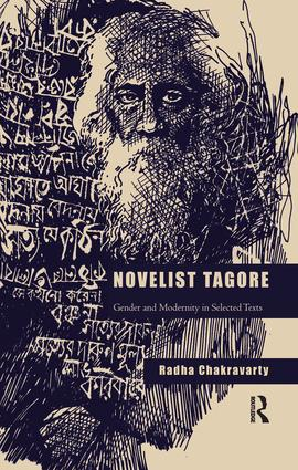 Novelist Tagore: Gender and Modernity in Selected Texts, 1st Edition (Paperback) book cover