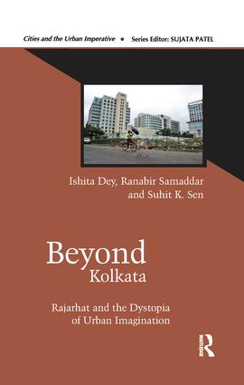 Beyond Kolkata: Rajarhat and the Dystopia of Urban Imagination book cover