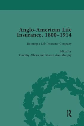 Anglo-American Life Insurance, 1800–1914 Volume 2: 1st Edition (Paperback) book cover
