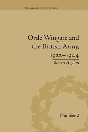 Orde Wingate and the British Army, 1922-1944: 1st Edition (Paperback) book cover