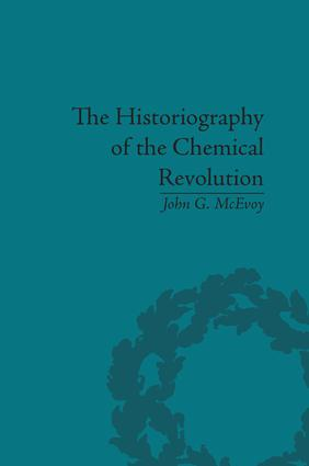 The Historiography of the Chemical Revolution