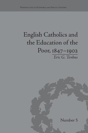 English Catholics and the Education of the Poor, 1847–1902: 1st Edition (Paperback) book cover