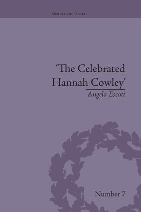 The Celebrated Hannah Cowley: Experiments in Dramatic Genre, 1776–1794, 1st Edition (Paperback) book cover