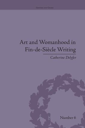 Art and Womanhood in Fin-de-Siecle Writing
