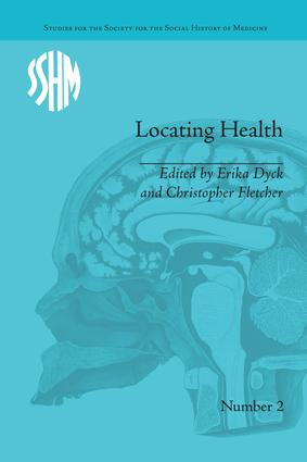 Locating Health: Historical and Anthropological Investigations of Place and Health book cover