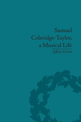 Samuel Coleridge-Taylor, a Musical Life