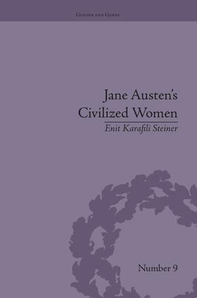 Jane Austen's Civilized Women: Morality, Gender and the Civilizing Process, 1st Edition (Paperback) book cover