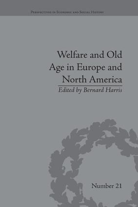 Welfare and Old Age in Europe and North America: The Development of Social Insurance, 1st Edition (Paperback) book cover